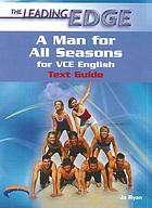 The leading edge : a man for all seasons for VCE English