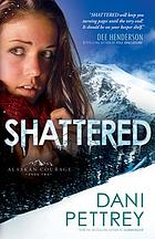 Alaskan courage. 02 : Shattered