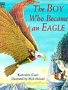 The boy who became an eagle