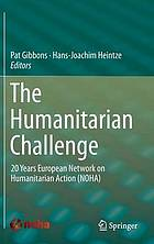 The humanitarian challenge : 20 years European Network on Humanitarian Action (NOHA)