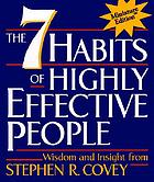 The 7 habits of highly effective people : wisdom and insight from Stephen R. Covey.
