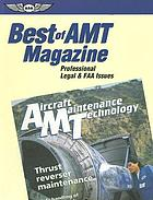 Best of AMT magazine. Professional, legal & FAA issues