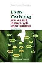 Library web ecology : what you need to know as web design co-ordinator