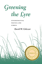 Greening the lyre : environmental poetics and ethics.