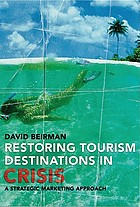 Restoring tourism destinations in crisis : a strategic marketing approach