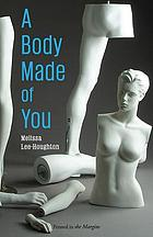 A Body Made of You.