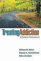 Treating addiction : a guide for professionals