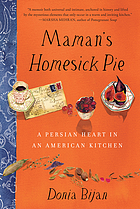Maman's homesick pie : a Persian heart in an American kitchen