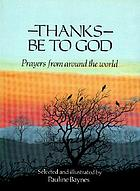 Thanks be to God : prayers from around the world