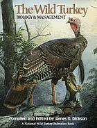 The wild turkey : biology and management