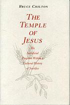 The temple of Jesus : his sacrificial program within a cultural history of sacrifice