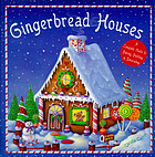 Gingerbread houses : a complete guide to baking, building, and decorating