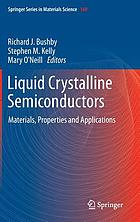 Liquid crystalline semiconductors : materials, properties and applications