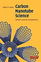 Carbon nanotube science : synthesis, properties and applications