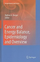 Cancer and energy balance : epidemiology and overview