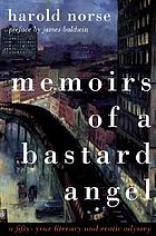 Memoirs of a bastard angel : a fifty-year literary and erotic odyssey