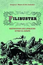 Filibuster : Obstruction and Lawmaking in the U.S. Senate.