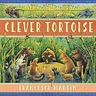 Clever Tortoise : a traditional African tale
