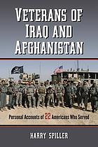 Veterans of Iraq and Afghanistan : personal accounts of 22 Americans who served