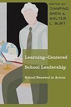 Learning-centered school leadership : school renewal in action