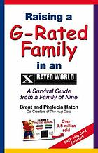 Raising a G-rated family in an X rated world : a survival guide from a family of nine