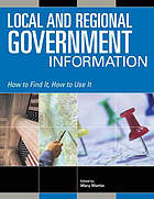 Local and regional government information : how to find it, how to use it