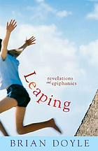 Leaping : revelations and epiphanies
