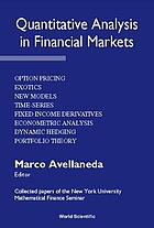 Quantitative analysis in financial markets : Collected papers of the New York University Mathematical Finance Seminar