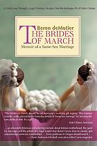 The brides of March : memoir of a same-sex marriage