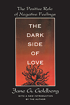 The dark side of love : the positive role of negative feelings