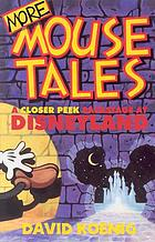 More mouse tales : a closer peek backstage at Disneyland