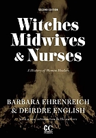 Witches, midwives, & nurses : a history of women healers