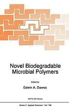 Novel biodegradable microbial polymers : proceedings of the NATO Advanced Research Workshop on New Biosynthetic, Biodegradable Polymers of Industrial Interest from Microorganisms, Sitges, Spain, May 26-31, 1990