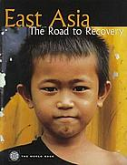 East Asia : the road to recovery.