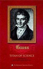 Carl Friedrich Gauss : titan of science