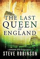 The last Queen of England : a Jefferson Tayte genealogical mystery