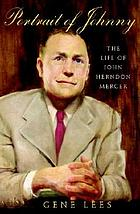 Portrait of Johnny : the life of John Herndon Mercer