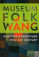 Museum Folkwang : painting & sculpture 19th-21st century