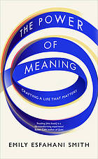 The power of meaning : crafting a life that matters