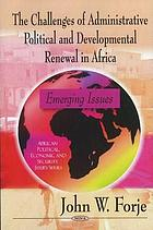 The challenges of administrative political and developmental renewal in Africa : emerging issues