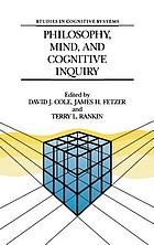 Philosophy, mind, and cognitive inquiry : resources for understanding mental processes