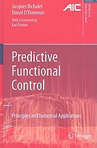Predictive Functional Control : Principles and Industrial Applications
