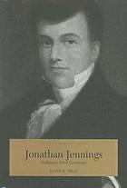 Jonathan Jennings : Indiana's first governor
