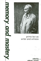Memory and mastery : Primo Levi as writer and witness