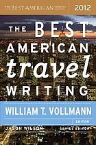 The best American travel writing. 2012