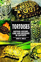Tortoises : natural history, care and breeding in captivity