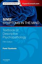 Sims' symptoms in the mind : textbook of descriptive psychopathology