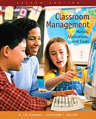 Classroom management : models, applications, and cases