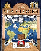 Sea clocks : the story of longitude