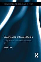 Experiences of Islamophobia : living with racism in the neoliberal era